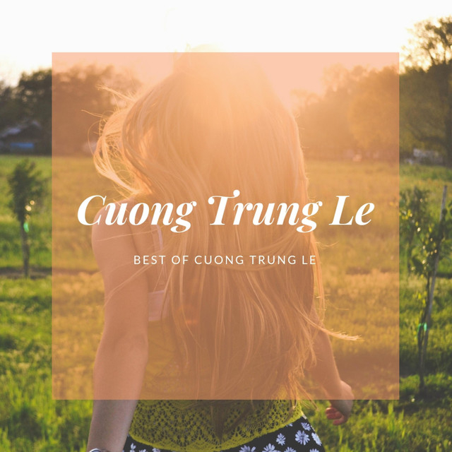 Best of Cuong Trung Le
