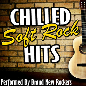 Chilled Soft Rock Hits - Brand New