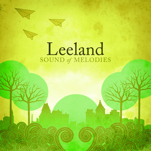 Sound Of Melodies - Leeland