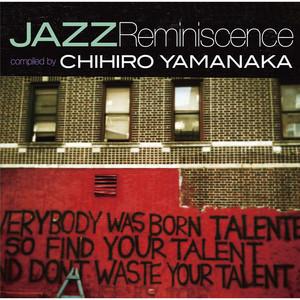 Jazz Reminiscence ~ Compiled By Chihiro Yamanaka~