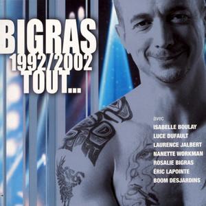 1992/2002 Tout... - Dan Bigras