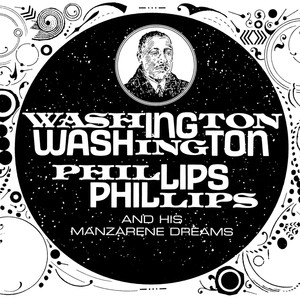 Washington Phillips - Washington Phillips and His Manzarene Dreams