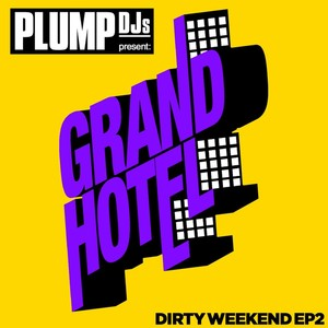 Plump DJs present Dirty Weekend EP 2 Albumcover