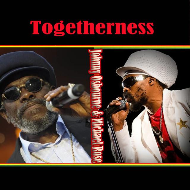 Togetherness Johnny Osbourne & Michael Rose