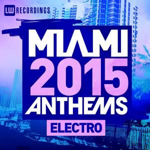 Miami 2015 Anthems: Electro Albumcover