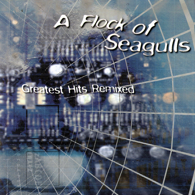 A Flock of Seagulls Greatest Hits Remixed album cover
