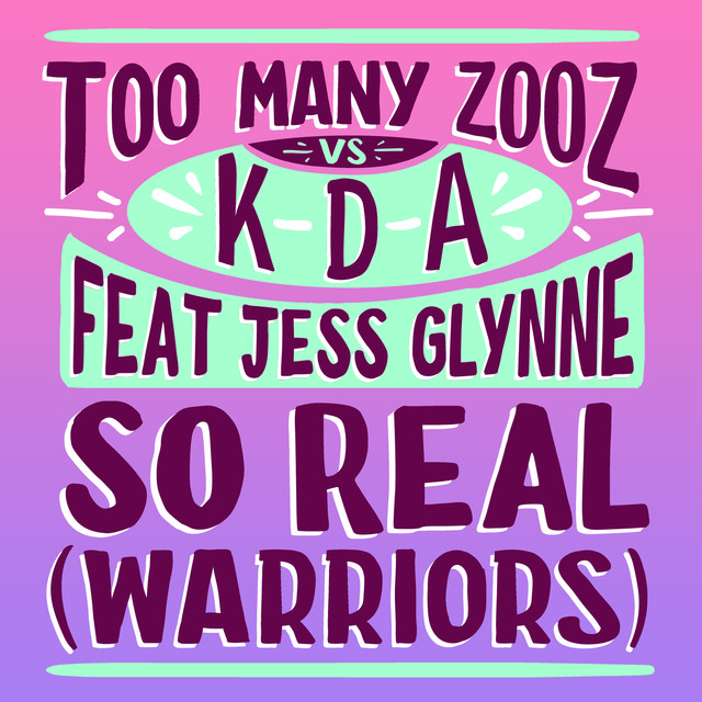 So Real (Warriors) (ft. Jess Glynne) by Too Many Zooz & KDA
