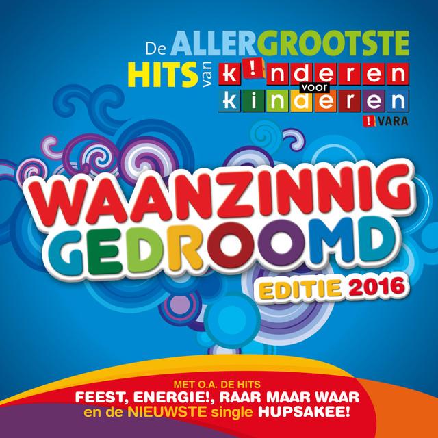 Waanzinnig Gedroomd Editie 2016 - Het Allerbeste van Kinderen voor Kinderen