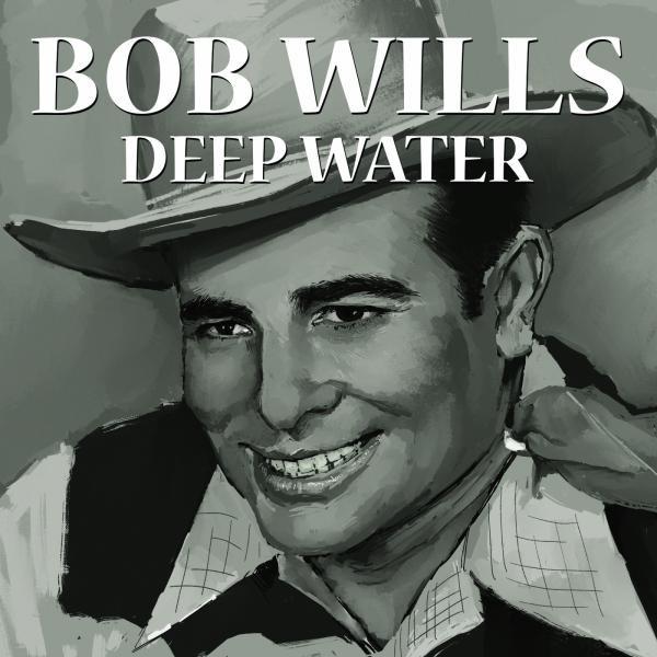 Bob Wills & His Texas Playboys Deep Water album cover
