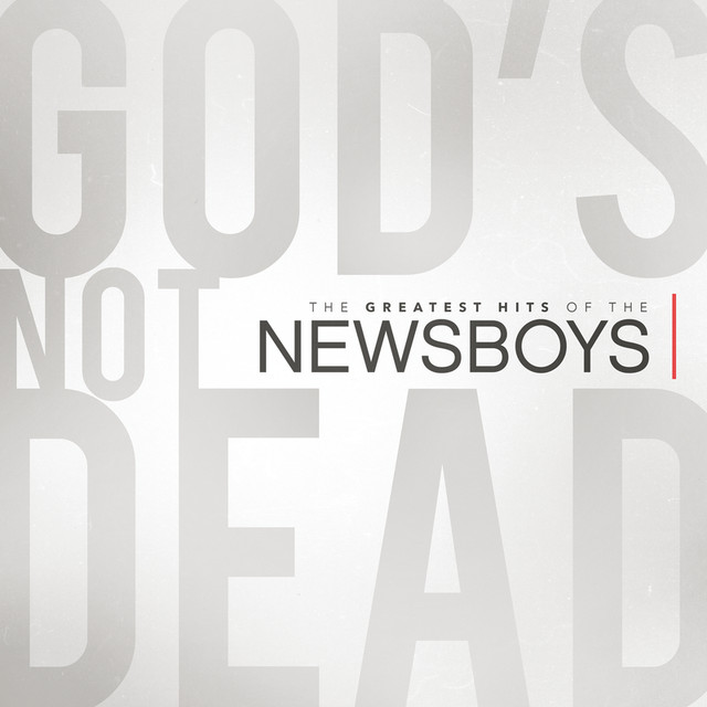 God's Not Dead - The Greatest Hits Of The Newsboys Albumcover