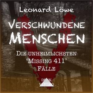 Verschwundene Menschen (Die unheimlichsten Missing 411 Fälle) Audiobook