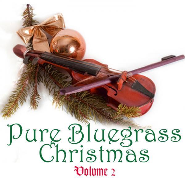 pure bluegrass christmas vol 2 - Bluegrass Christmas Music
