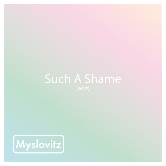 Such A Shame (Edit)