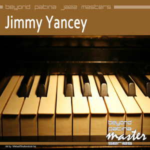 Beyond Patina Jazz Masters: Jimmy Yancey