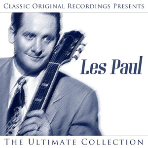 Classic Original Recordings Presents - Les Paul - The Ultimate Collection album