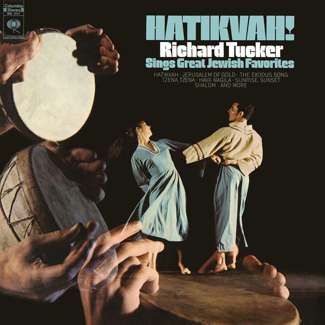 Hatikvah Richard Tucker Sings Great Jewish Favorites By