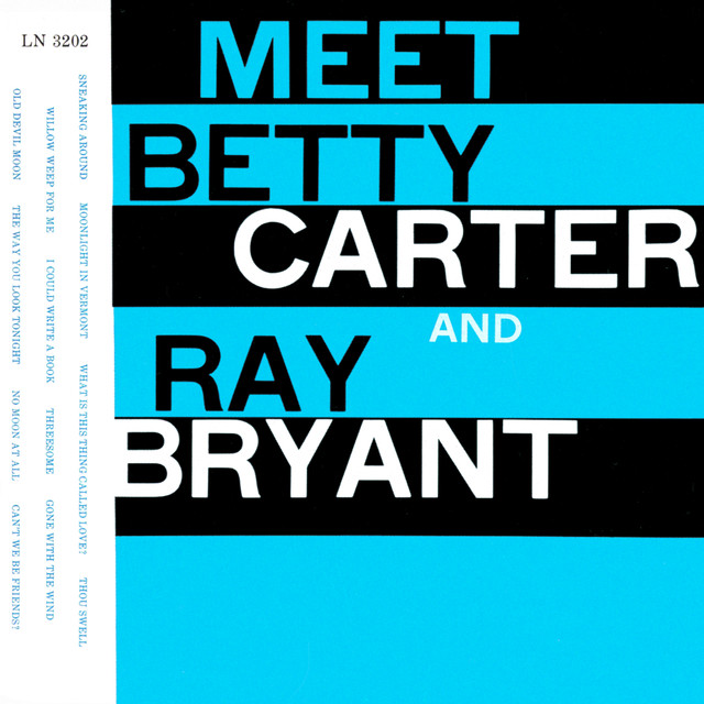 Meet Betty Carter And Ray Bryant