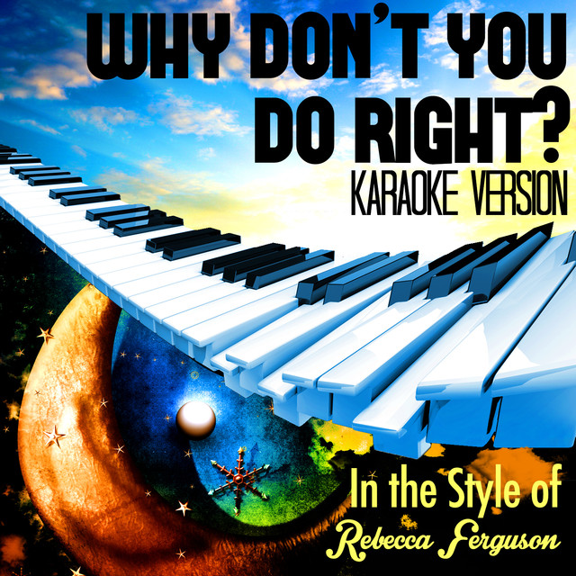 Why Don't You Do Right? (In the Style of Rebecca Ferguson