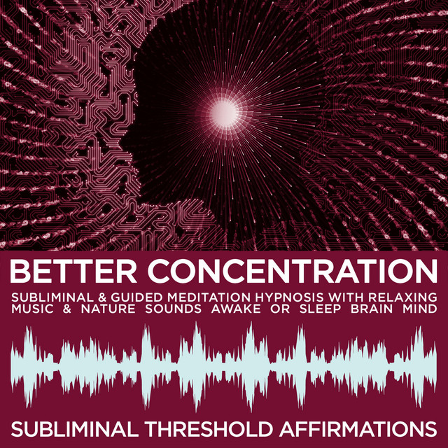 Better Concentration Subliminal Affirmations & Guided