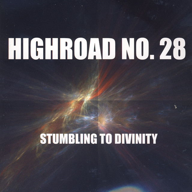 Highroad No.28 - Stumbling To Divinity