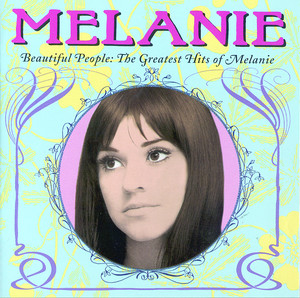 Beautiful People: The Greatest Hits of Melanie - Melanie
