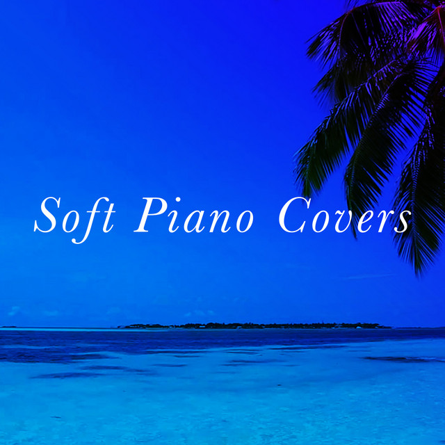 Soft Piano Covers