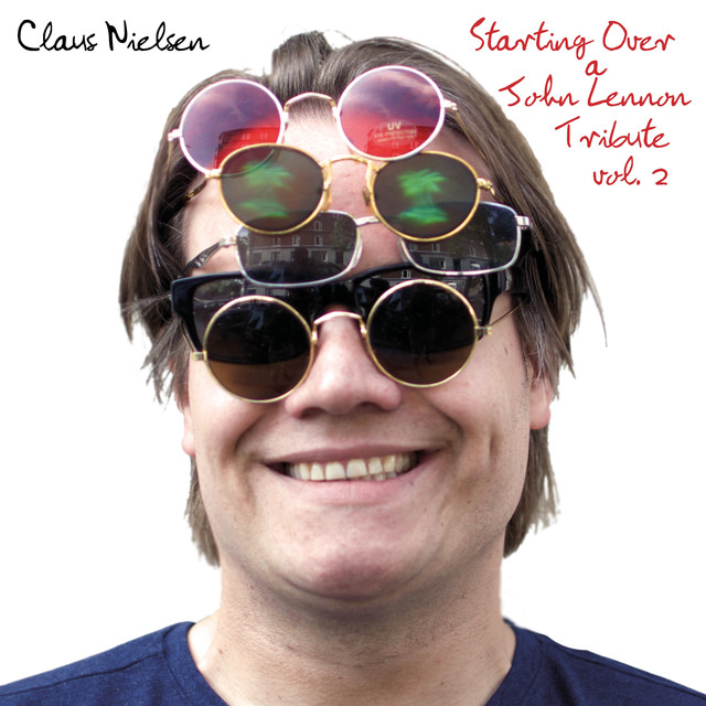 8d95d12f342 Starting Over A John Lennon Tribute Vol. 2 by Claus Nielsen on Spotify
