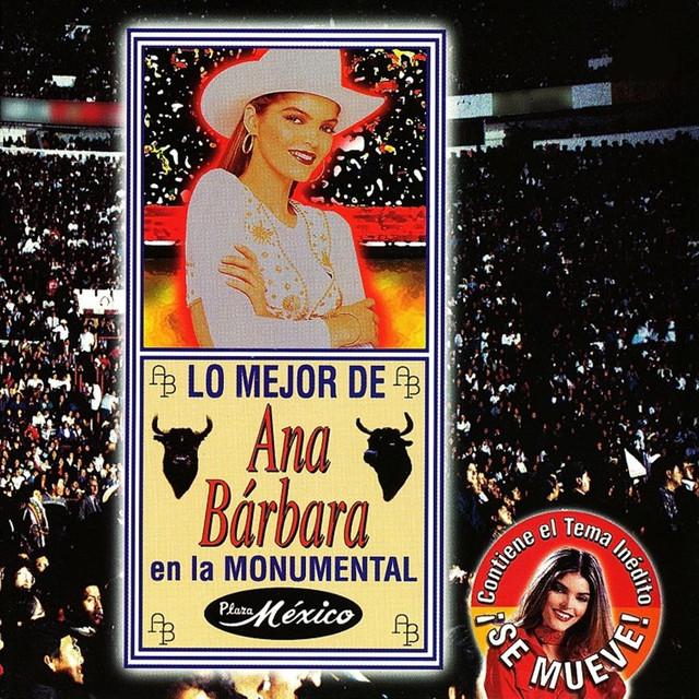 Lo Mejor de Ana Bárbara en la Monumental Plaza México