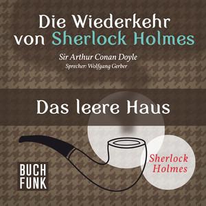 Die Wiederkehr von Sherlock Holmes - Das leere Haus Hörbuch kostenlos
