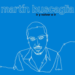 Ir y Volver e Ir - Martín Buscaglia