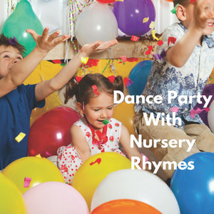 Dance Party With Nursery Rhymes - Nursery Rhyme
