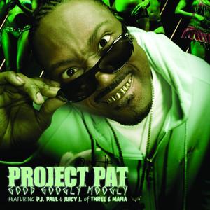 Project Pat, Three 6 Mafia Good Googly Moogly - Explicit Album Version cover