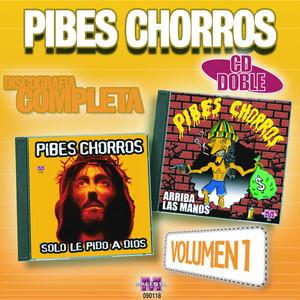 Pibes Chorros:Discografía Completa Vol.1 - Pibes Chorros