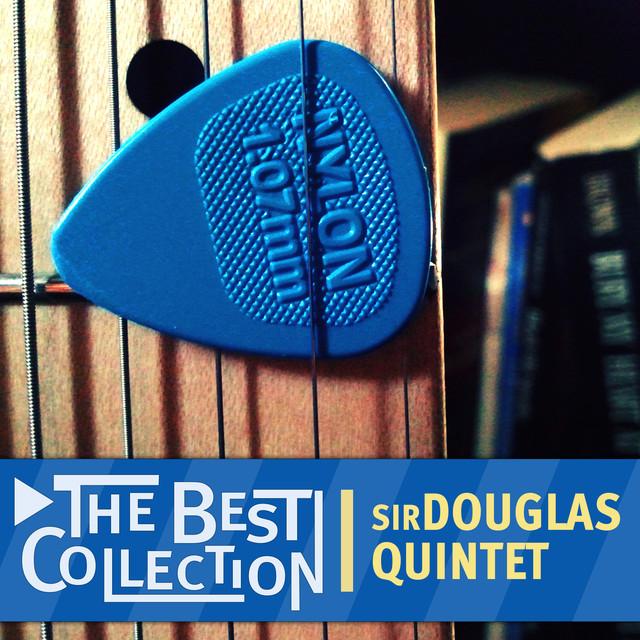 The Best Collection: Sir Douglas Quintet