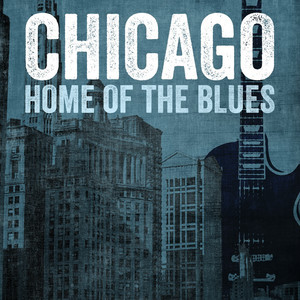 Chicago, Home of the Blues album