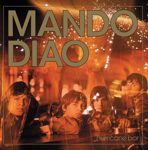 Hurricane Bar - Mando Diao