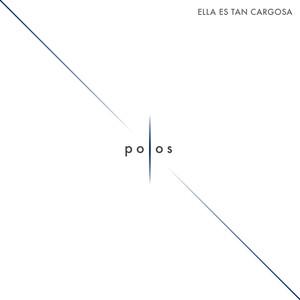 Polos - Ella Es Tan Cargosa