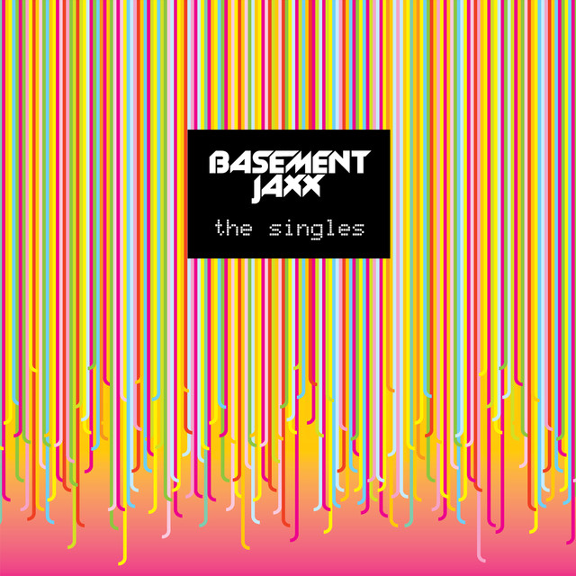 The Singles By Basement Jaxx On Spotify