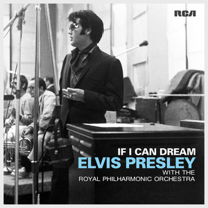 If I Can Dream: Elvis Presley with the Royal Philharmonic Orchestra - Elvis Presley