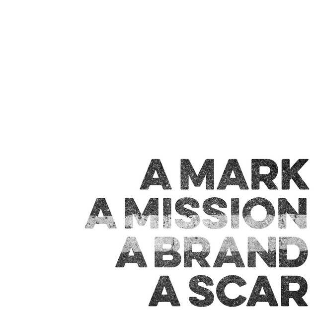 A Mark, a Mission, a Brand, a Scar (Now Is Then Is Now)