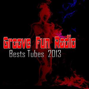Groove Fun Radio (Bests Tubes 2013)