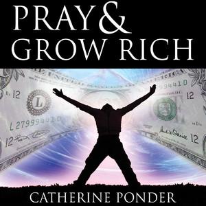 Pray & Grow Rich
