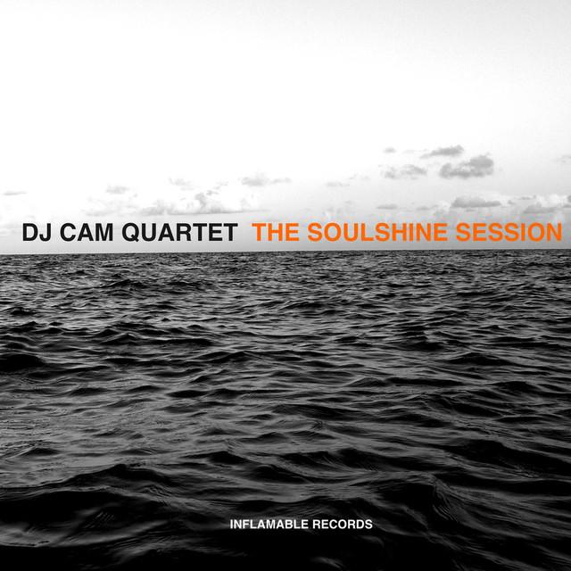 Album cover for The Soulshine Session by DJ Cam Quartet