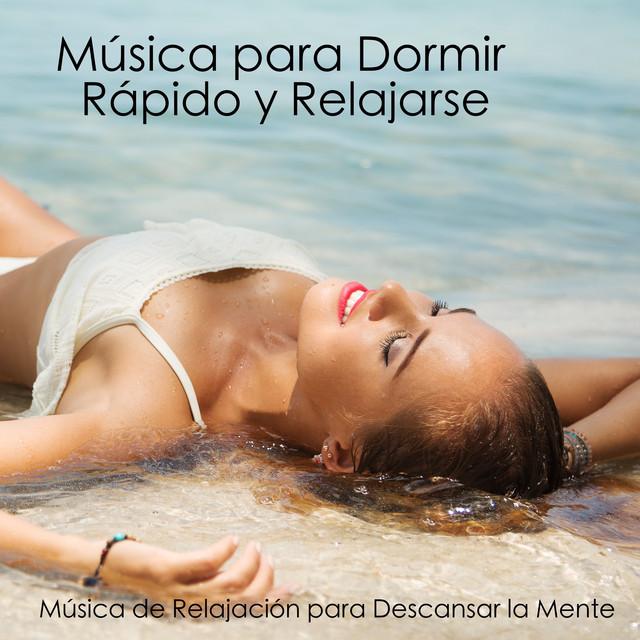 Música para Dormir Rápido y Relajarse - Música de Relajación para Descansar la Mente