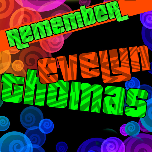 Remember Evelyn Thomas