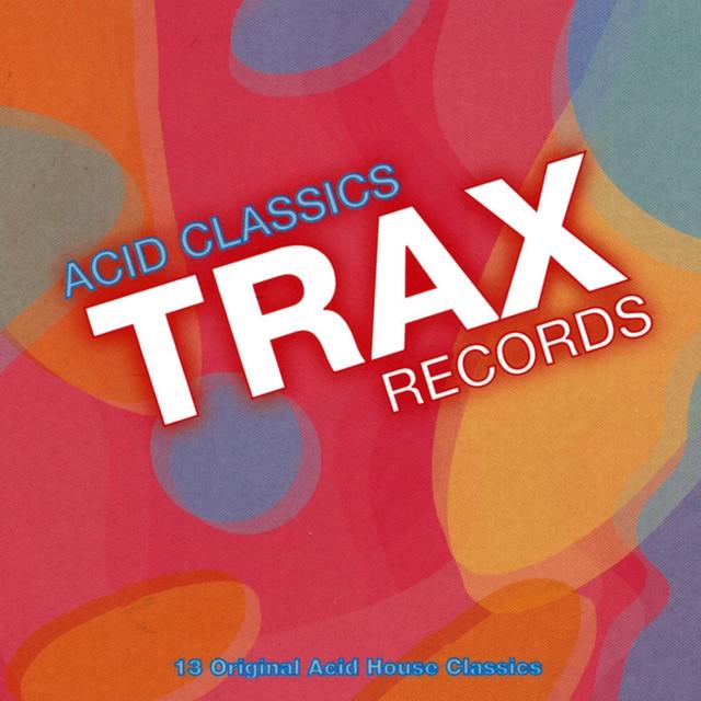 Various Artists Trax Records: Acid Classics album cover