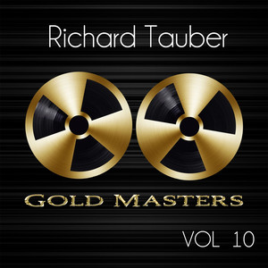 Gold Masters: Richard Tauber, Vol. 10 album