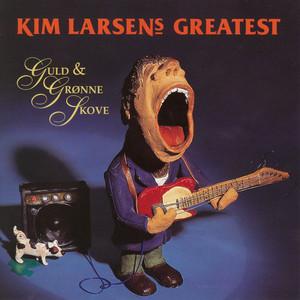Guld & Grønne Skove - Greatest  - Kim Larsen