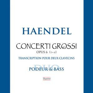 Handel: Concerti grossi, Op. 6 Nos. 1-6 (Transc. M. Podeur & O. Bass) Albümü