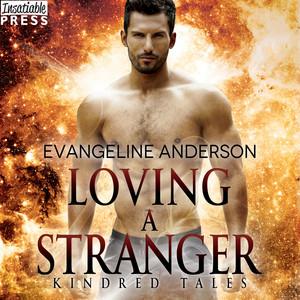 Loving a Stranger - A Kindred Tales Novel (Unabridged)